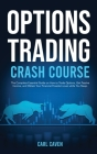 Options trading crash course: The Complete Essential Guide on How to Trade Options, Get Passive Income, and Obtain Your Financial Freedom even while Cover Image