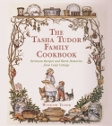 The Tasha Tudor Family Cookbook: Heirloom Recipes and Warm Memories from Corgi Cottage Cover Image