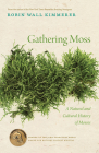 Gathering Moss: A Natural and Cultural History of Mosses Cover Image
