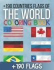 +190 Countries Flags Of The World Coloring Book: Flags Coloring Book Challenge your knowledge of the country flags, stress relief and general fun (Fla Cover Image