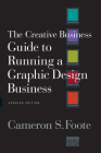 The Creative Business Guide to Running a Graphic Design Business Cover Image