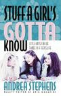 Stuff a Girl's Gotta Know: Little Hints for Big Things in a Girl's Life Cover Image