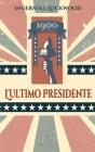 1900 - L'ultimo Presidente: Nuova edizione con note esplicative dei riferimenti storici e biblici Cover Image