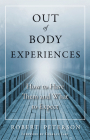 Out-of-Body Experiences: How to Have Them and What to Expect Cover Image