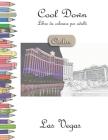 Cool Down [Color] - Libro da colorare per adulti: Las Vegas Cover Image