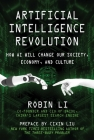 Artificial Intelligence Revolution: How AI Will Change our Society, Economy, and Culture Cover Image
