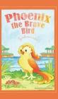 Phoenix the Brave Bird Cover Image