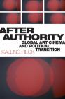 After Authority: Global Art Cinema and Political Transition Cover Image