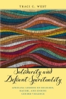 Solidarity and Defiant Spirituality: Africana Lessons on Religion, Racism, and Ending Gender Violence (Religion and Social Transformation #4) Cover Image