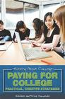 Paying for College: Practical, Creative Strategies (Thinking about College) Cover Image