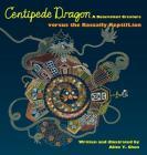 Centipede Dragon A Benevolent Creature versus the Rascally ReptilLion Cover Image