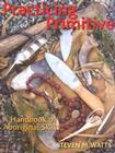 Practicing Primitive: A Handbook of Aboriginal Skills Cover Image