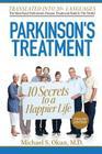 Parkinson's Treatment: 10 Secrets to a Happier Life Cover Image