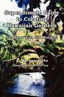 Super Simple Guide to Creating Hawaiian Gardens: For Kama`aina and Malihini Cover Image
