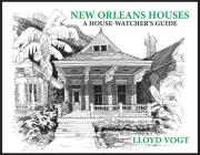 New Orleans Houses: A House Watcher's Guide Cover Image