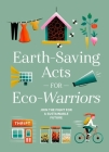 Earth-Saving Acts for Eco-Warriors: Join the Fight for a Sustainable Future Cover Image