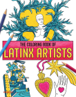 The Coloring Book of Latinx Artists Cover Image