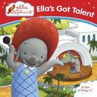 Ella's Got Talent (Ella the Elephant) Cover Image
