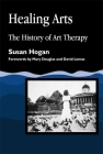 Healing Arts: The History of Art Therapy (Arts Therapies) Cover Image