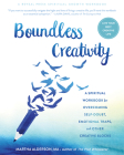 Boundless Creativity: A Spiritual Workbook for Overcoming Self-Doubt, Emotional Traps, and Other Creative Blocks Cover Image