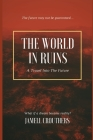 The World In Ruins: A Travel Into the Future Cover Image