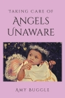 Taking Care of Angels Unaware Cover Image