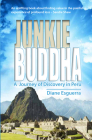 Junkie Buddha: A Journey of Discovery in Peru Cover Image