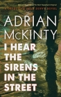 I Hear the Sirens in the Street: A Detective Sean Duffy Novel Cover Image