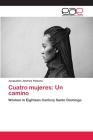 Cuatro mujeres: Un camino Cover Image