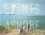 An-My Lê Events Ashore Cover Image