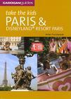 Take the Kids Paris and Disneyland Resort Paris (Take the Kids: Paris & Disneyland) Cover Image