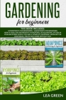 Gardening for Beginners: This Book Includes: Hydroponics for Beginners and Aquaponics for Beginners Cover Image