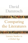 Comparing the Literatures: Literary Studies in a Global Age Cover Image