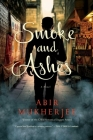 Smoke and Ashes: A Novel (Wyndham & Banerjee Series #3) Cover Image