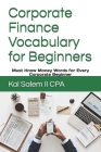 Corporate Finance Vocabulary for Beginners: Must Know Money Words for Every Corporate Beginner Cover Image