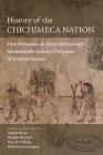 History of the Chichimeca Nation: Don Fernando de Alva Ixtlilxochitl's Seventeeth-Century Chronicle of Ancient Mexico Cover Image