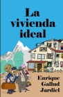 La vivienda ideal: Cómo comprarla, mejorarla y embellecerla Cover Image