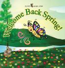 Welcome Back Spring! (Flitzy Books Rhyming #3) Cover Image