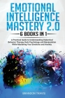 Emotional Intelligence Mastery 2.0 6 Books in 1: A Practical Guide to Understanding Dialectical Behavior Therapy, Dark Psychology and Manipulation Whi Cover Image