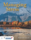 Managing Stress: Skills for Self-Care, Personal Resiliency and Work-Life Balance in a Rapidly Changing World: Skills for Self-Care, Personal Resilienc Cover Image