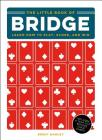The Little Book of Bridge: Learn How to Play, Score, and Win Cover Image