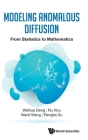 Modeling Anomalous Diffusion: From Statistics to Mathematics Cover Image
