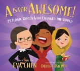 A Is for Awesome!: 23 Iconic Women Who Changed the World Cover Image