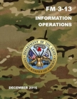 Information Operations: Field Manual (FM) 3-13 Cover Image