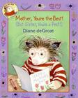 Mother, You're the Best! (But Sister, You're a Pest!) Cover Image