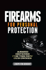 Firearms for Personal Protection: Armed Defense for the New Gun Owner Cover Image