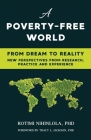 A Poverty-Free World: From Dream to Reality: NEW PERSPECTIVES FROM RESEARCH, PRACTICE AND EXPERIENCE Cover Image