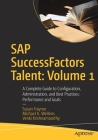 SAP Successfactors Talent: Volume 1: A Complete Guide to Configuration, Administration, and Best Practices: Performance and Goals Cover Image