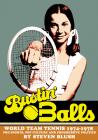 Bustin' Balls: World Team Tennis 1974-1978, Pro Sports, Pop Culture and Progressive Politics Cover Image