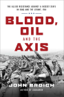 Blood, Oil and the Axis: The Allied Resistance Against a Fascist State in Iraq and the Levant, 1941 Cover Image